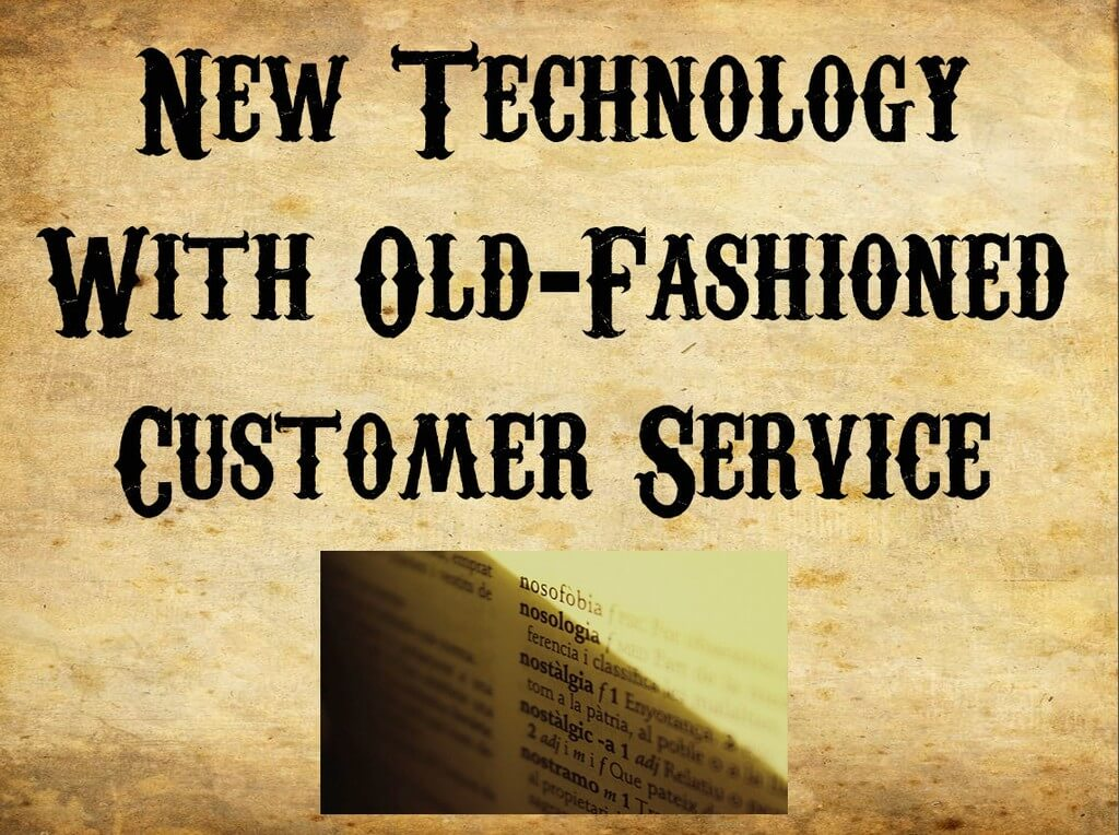 Cutting Edge Technology Combined With A Nostalgic Customer Service Experience